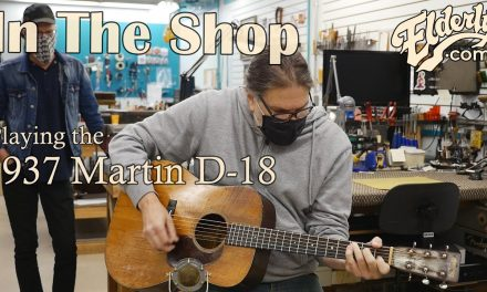 In The Shop: Playing the 1937 Martin D-18 | Elderly.com