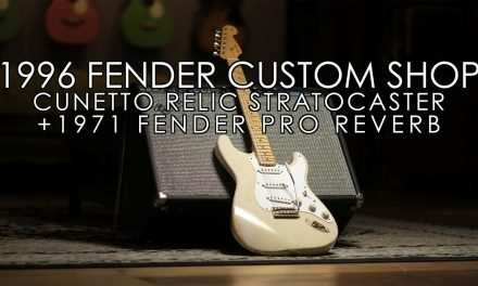 """Pick of the Day"" – 1996 Fender Custom Shop Cunetto Stratocaster and 1971 Pro Reverb"