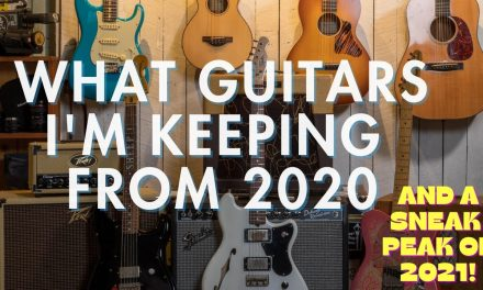 What guitars am I keeping from 2020 and a sneak peak of my DREAM @Martin Guitar