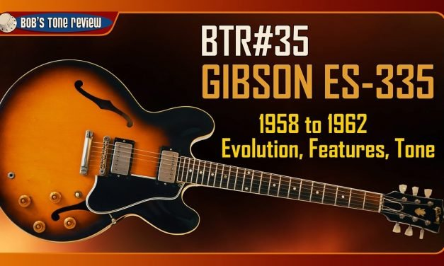 BTR#35 Gibson ES-335 1958 to 1962: Evolution, Features, Tone