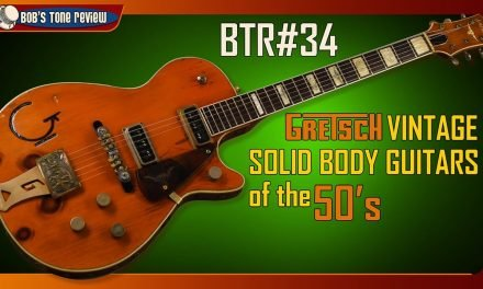 BTR#34 Gretsch Vintage Solid Body Guitars Of The 50's
