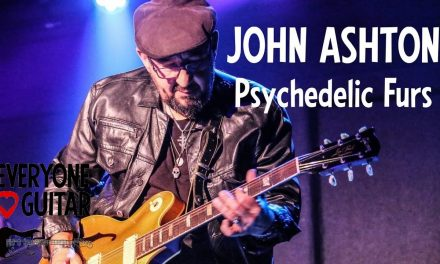 """John Ashton Interview, Psychedelic Furs """"Inability to play a musical instrument never stopped us…"""""""