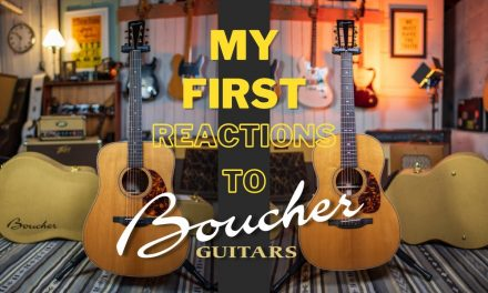 My first reactions to Boucher Guitars I They are astounding