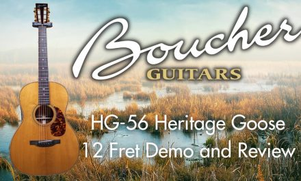 Demo and review of the Boucher Heritage Goose HG-56…seriously astounding.