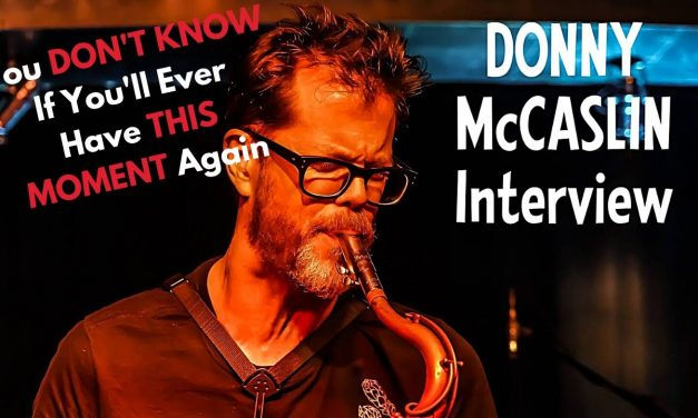 """""""You DON'T KNOW if you'll ever have THIS MOMENT again""""   Donny McCaslin opens up"""