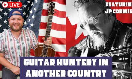 Guitar Huntery in another Country: @J.P. Cormier, the Canadian Guitar Hunter