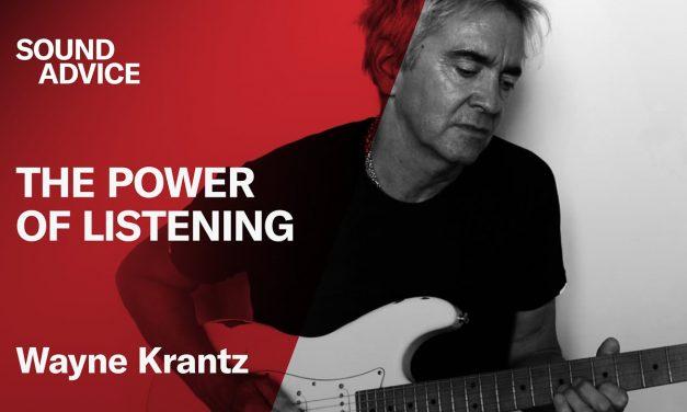 Sound Advice: Wayne Krantz – The Power of Listening