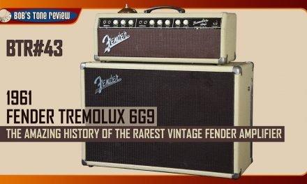 BTR#43 1961 Tremolux 6G9: The Amazing History of the Rarest Vintage Fender Amplifier